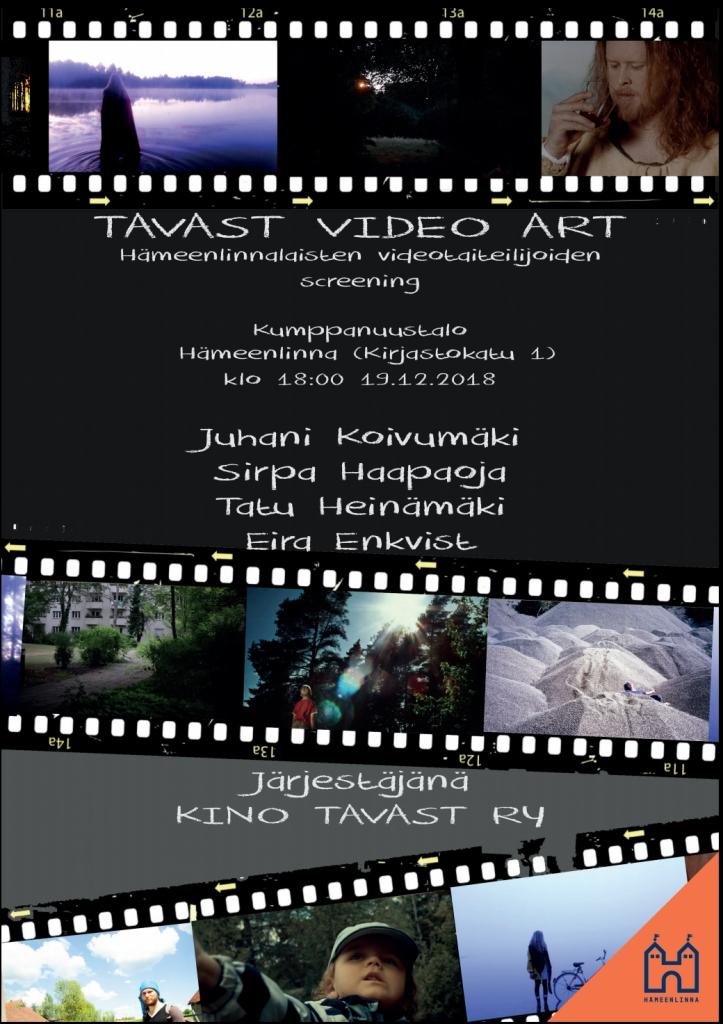 Tavast Video Art -tapahtuman juliste vuodelta 2018. Mustalla taustalla filminauhaa, jossa valokuvia, lisäksi tekstiä, jossa mainitaan tilaisuudessa esiintyneet taiteilijat Juhani Koivumäki, Sirpa Haapaoja, Tatu Heinämäki ja Eira Enkvist.